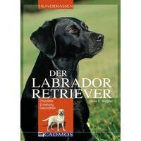 Der Labrador Retriever Heike E. Wagner