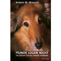 Hunde lügen nicht Jeffrey M. Masson