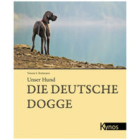 Unser Hund- Die Deutsche Dogge Verena S. Rottmann (Hundebuch, Hundebücher,)