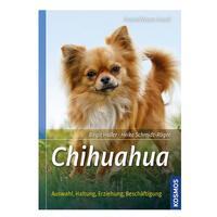 Chihuahua: Auswahl, Haltung, Erziehung, Beschäf...